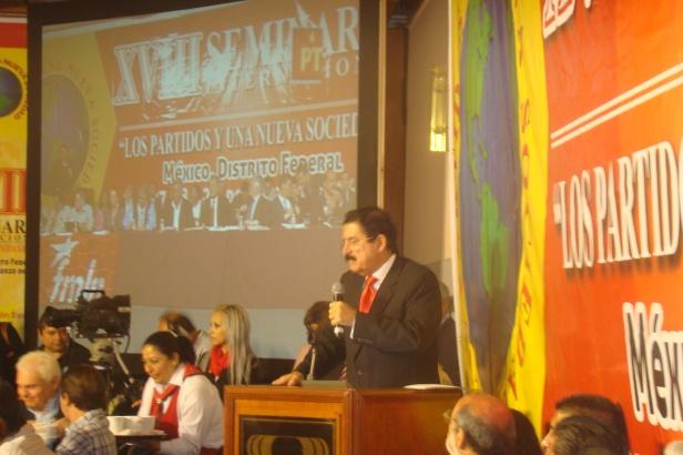 Presidente Zelaya  en  XVIII Seminario del PT de MÉXICO